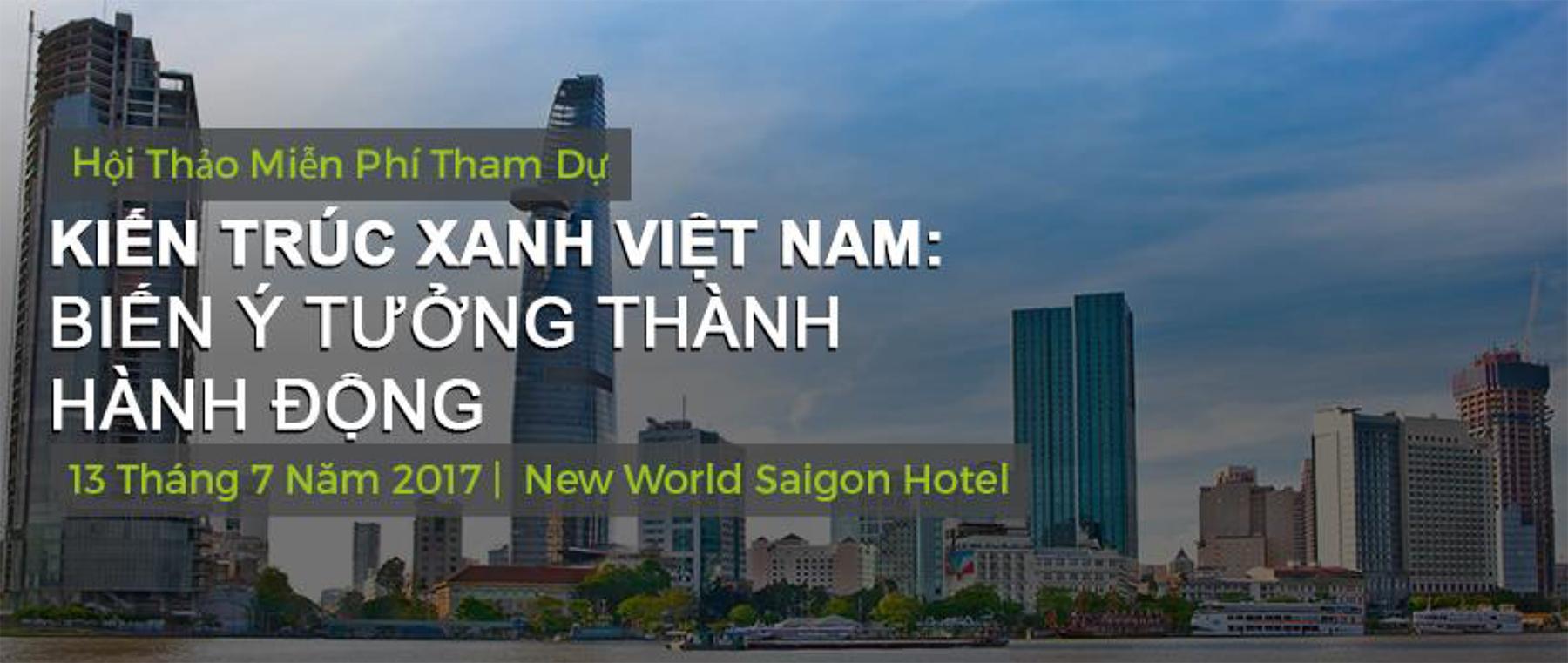 Hội thảo Kiến trúc Xanh Việt Nam: Biến ý tưởng thành hành động