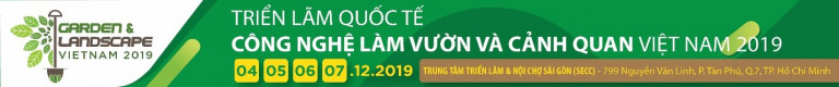 """Triển lãm quốc tế: """"Công nghệ làm vườn và cảnh quan Việt Nam 2019"""" 19A05055 tckt 01 768x80"""