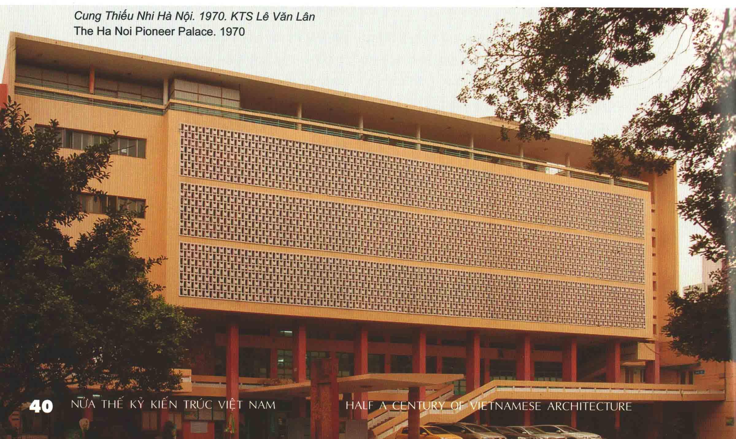 Hình 11. Cung Thiếu nhi Hà Nội (1970), KTS Lê Văn Lân