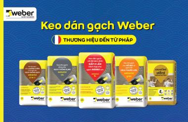 Saint-Gobain cung cấp giải pháp ốp lát hiện đại, đa dạng lựa chọn thông qua sản phẩm Keo dán gạch Weber